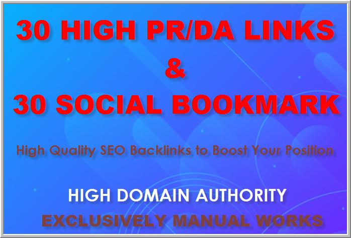 Manually create 30 High PR/DA backlinks and 30 Socil Bookmarking backlinks for your website