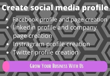 I will create one social media profile and page for you