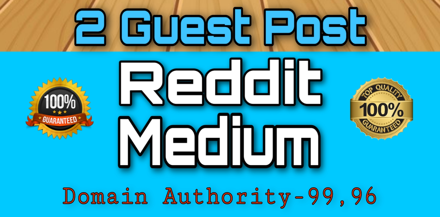 write and publish 2 guest posts on Reddit and medium High quality DA & PA Permanent Backlinks.