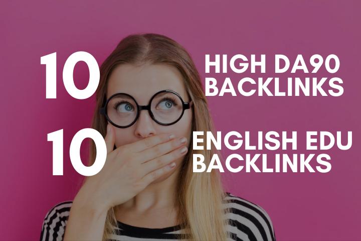 I will do 10 High DA 90+ Backlinks and 10 EDU GOV Backlinks