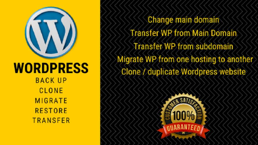 I will do backup migrate,  transfer wordpress website
