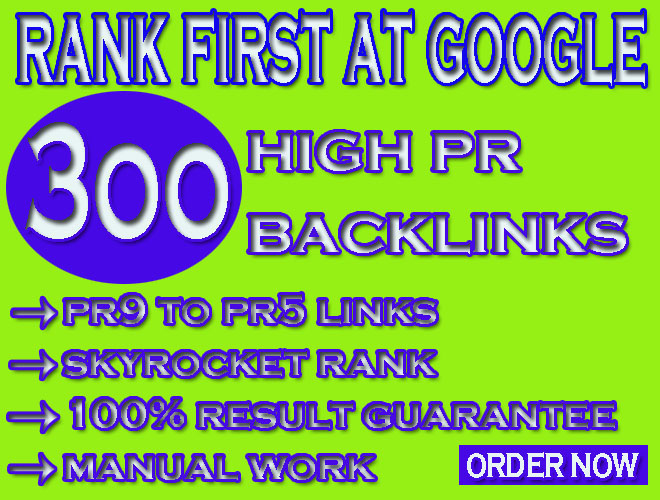 do rank 1st at google with 300 high pr backlinks