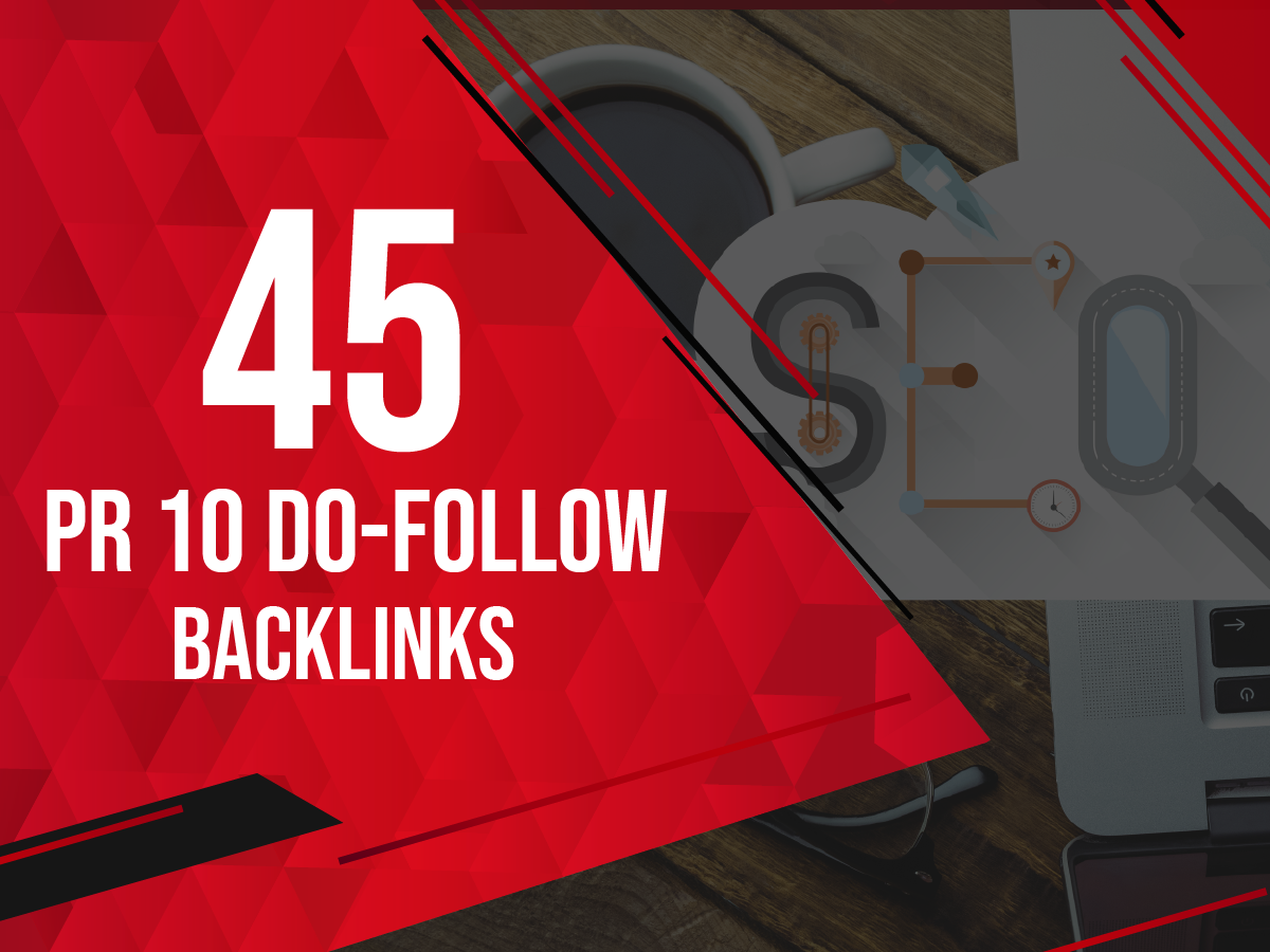 I willl make 45 high PR 10 do follow backlinks