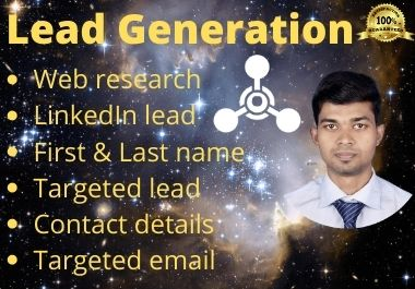 Do 100 linkedIn lead generation and targeted lead generation
