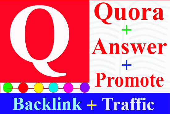 Promote your website by 7 HQ organic Quora Answers with guaranteed backlinks