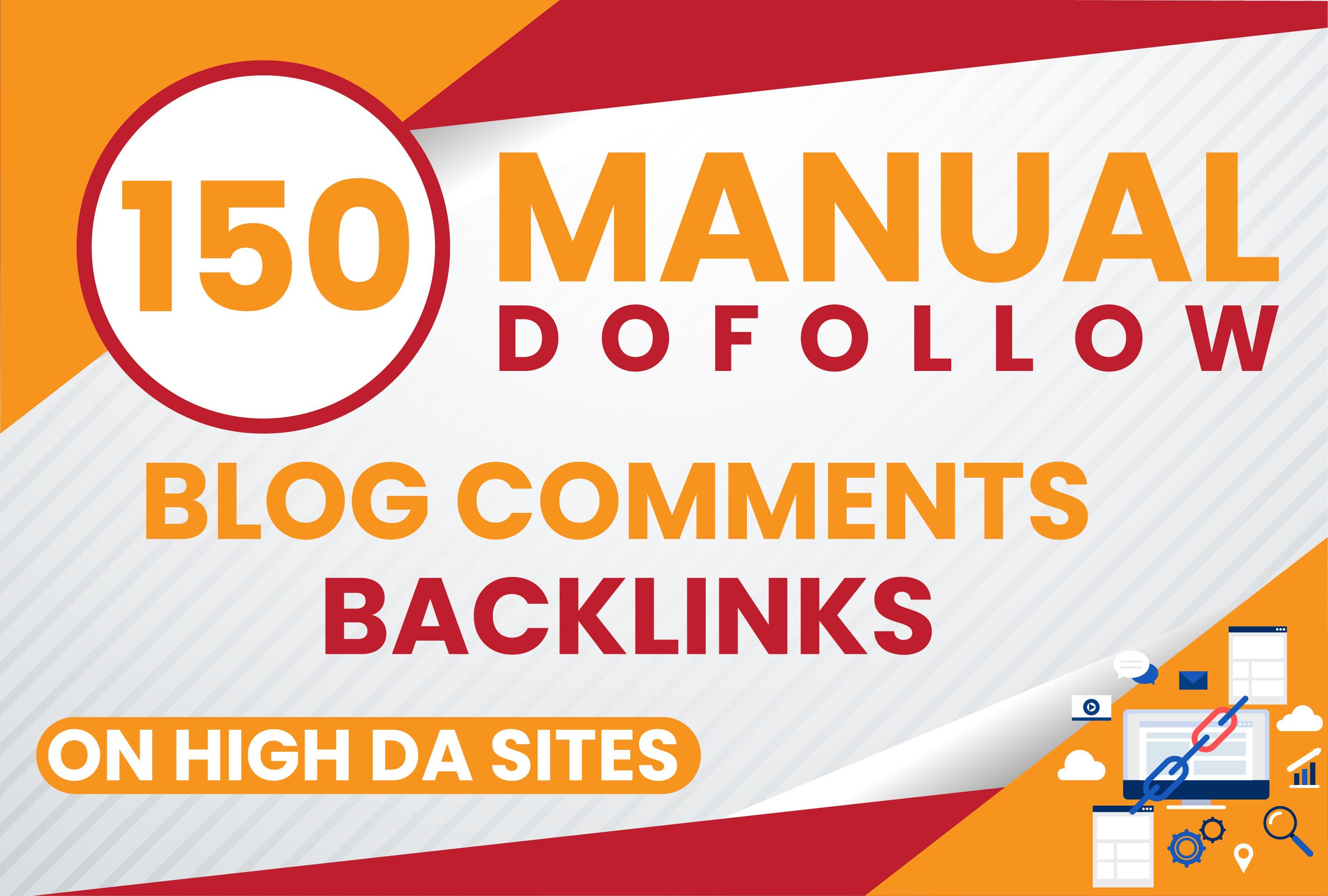 Get 150 MANUAL Dofollow Blog comments Backlinks on High DA Sites