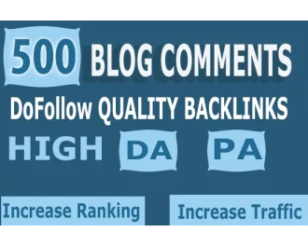 I will do 500 dofollow blog comments on high da pa