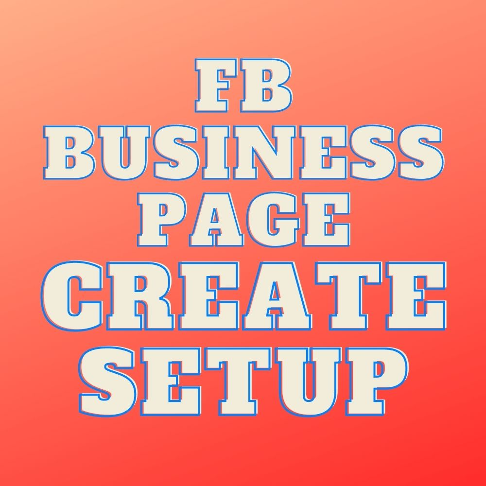 I will create and setup facebook business page