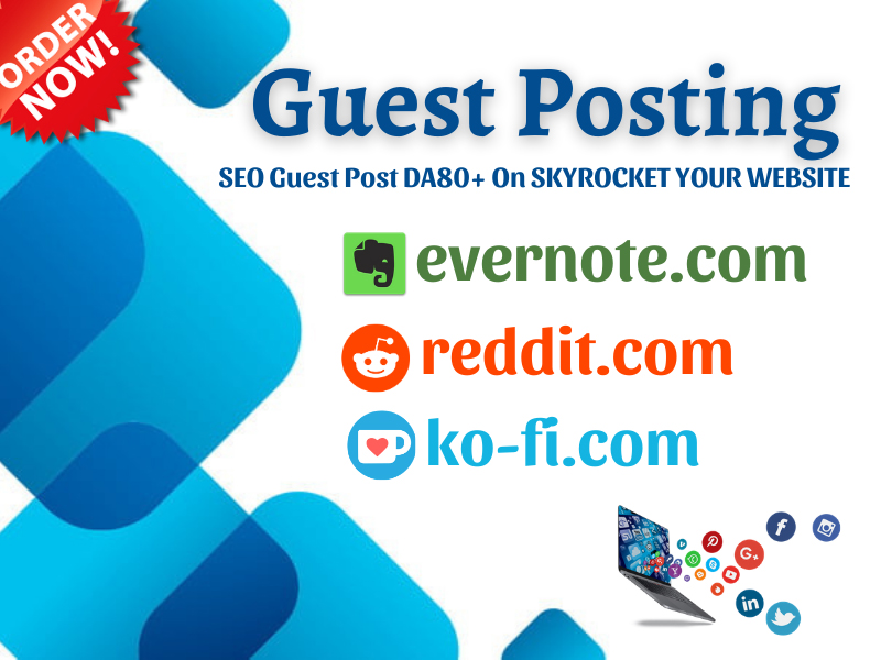Write & Publish 3 Niche Relevant SEO Guest Post DA80+ On Skyrocket Your Website