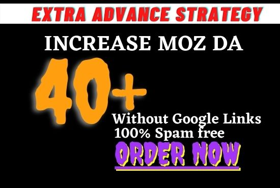 Increase Moz DA 40+ Without Google Links