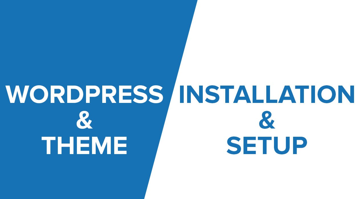 Wordpress Install,  Setup theme and demo