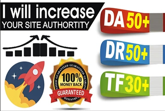 i will increase your site's DA40 plus DR50 plus TF30 plus guaranteed in 30 days