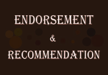 I Will Provide You Endorsement or Recommendation on Your Skills