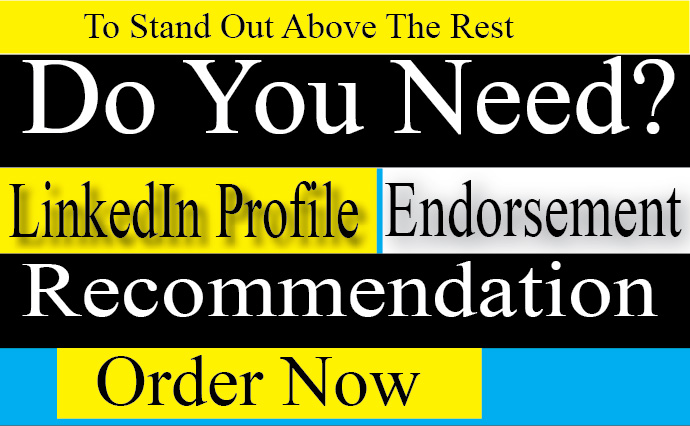 I will Design linkedin profile,  endorse and recommend your skills
