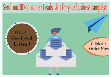 I will send you 500 leads for your business campaign