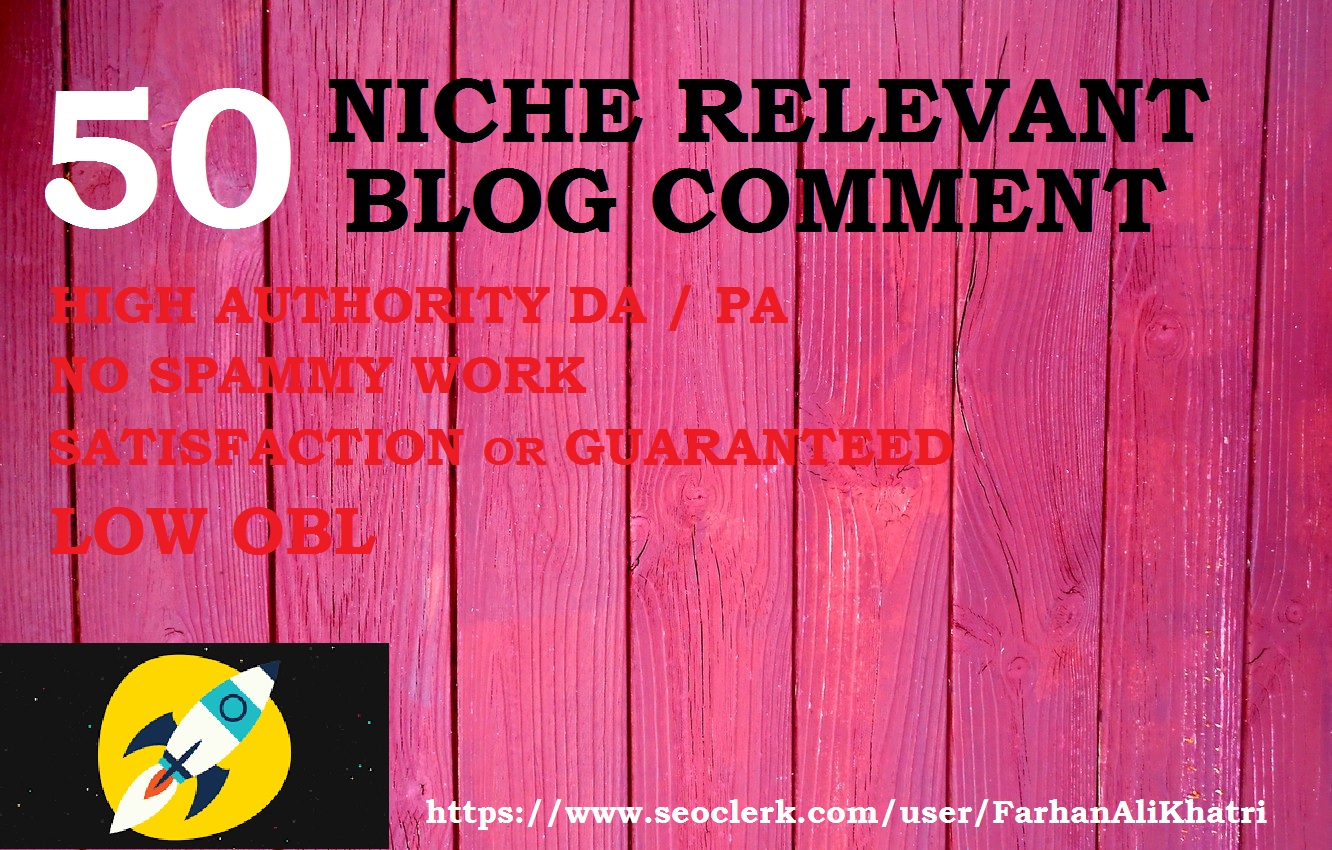 I will do 50 niche relevant blog comments in high authority DA/PA