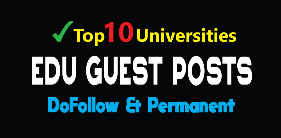 Publish 10 EDU Guest Posts on Top Level Universities