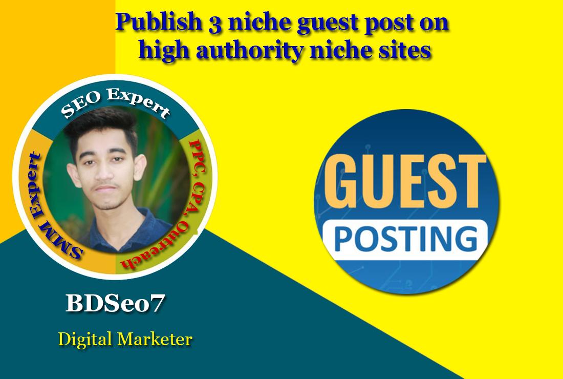 Publish 3 niche guest post on high authority niche sites