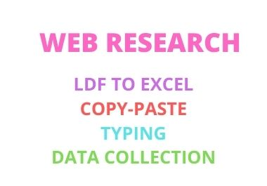 I will do Web Research,  Data Entry,  Data scrapping,  PDF to Excel,  PDF to word,  Copy-Paste and Typing