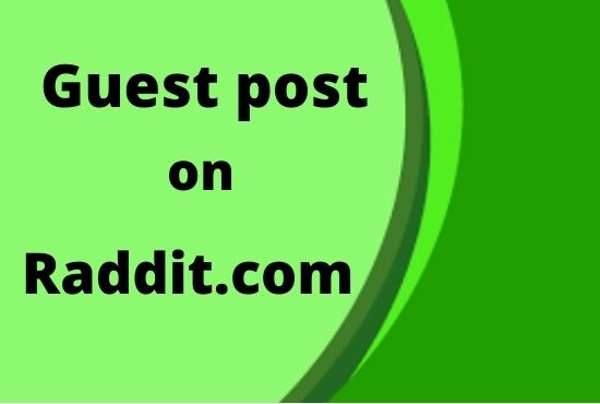 Write and publish 10 Guest Post on Reddit High Authority DA & PA