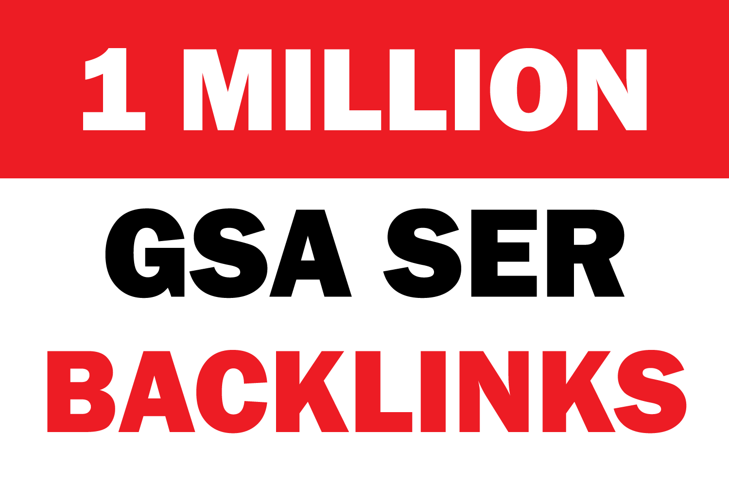 1 Million GSA SER Verified Backlinks For Faster Index on Google and Rank your website