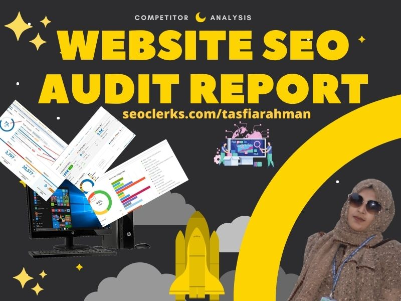 Do all of website SEO audit report and competitor analysis