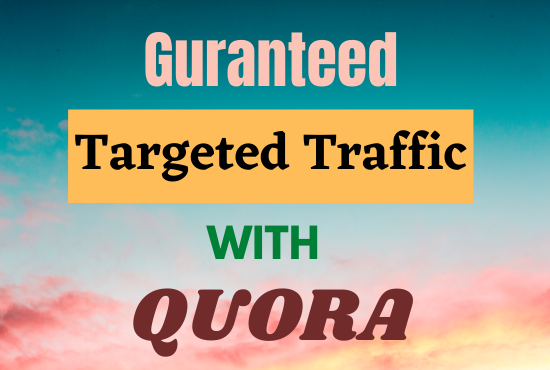 Guaranteed targeted visitors with 11 quora answer