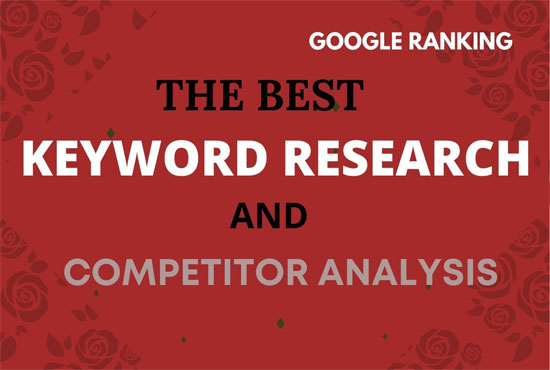 Do premium keyword research and competitor analysis for google top ranking