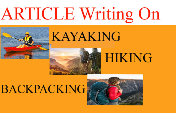 I Will Write 1000 words SEO Articles on Hiking,  Kayaking,  Camping,  Backpacking Etc.