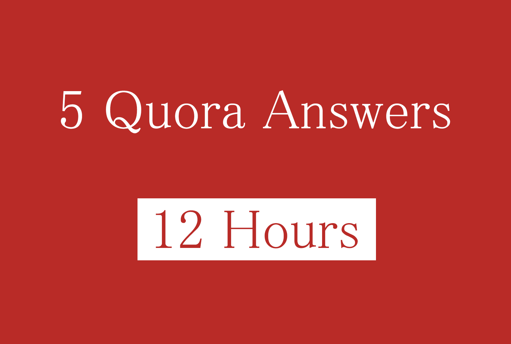 5 HQ quora answer in 12 hours for your website ranking
