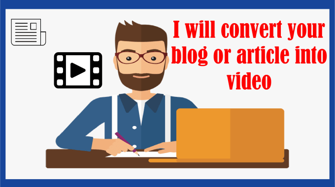 I Will Convert Article to Video,  Blog Post Script to Video with Voice over