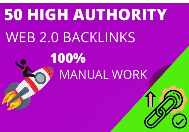 I will create 50+ high Authority web 2.0 backlinks that boost google ranks