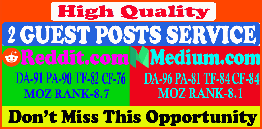 Write and publish 2 guest posts on Reddit and Medium,  DA 91 plus high quality backlinks