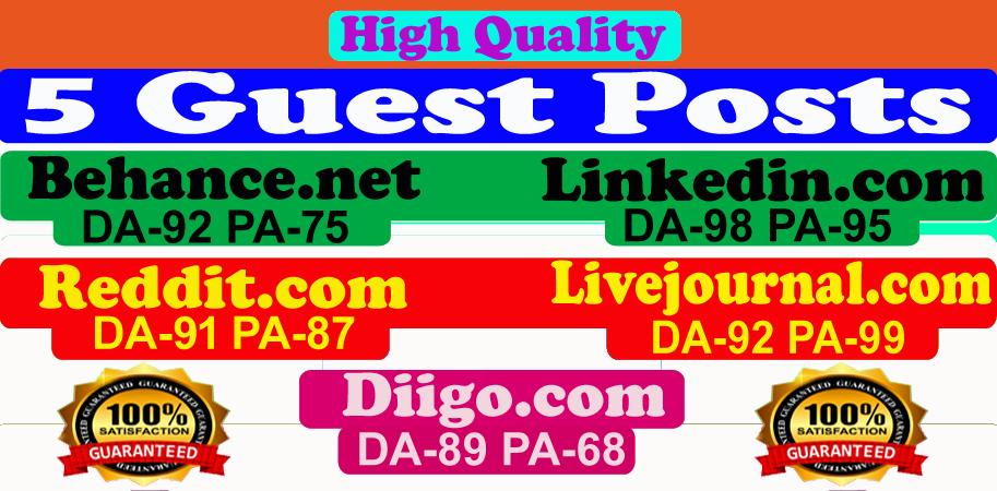 Write and publish 5 guest posts on high quality blog DA-90+ website