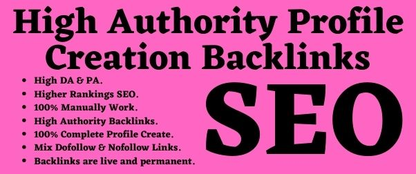 I will create 30 Unique High Authority Profile Creation Backlinks