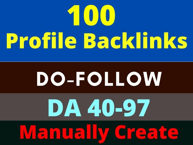 100 Dofollow Profile Backlinks High Authority 40-97 or High DA, PA, PR manually by HQ Profile Creation