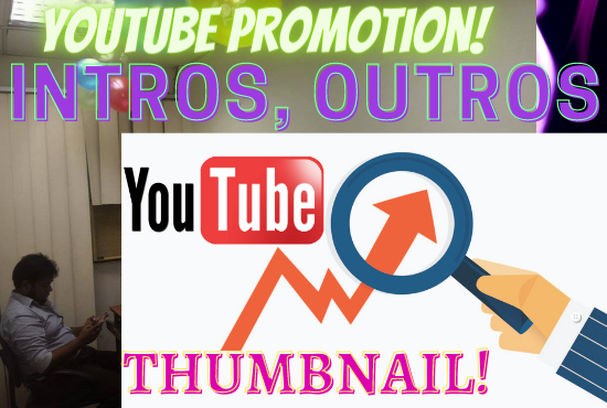 I will do HD quality youtube promotion,  intros,  outros, yt acounts setup,  and thumbnail