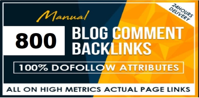 I will do 800 manually high DA blog comments with high dofollow backlinks