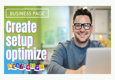 I will Create, setup and optimize your social business page