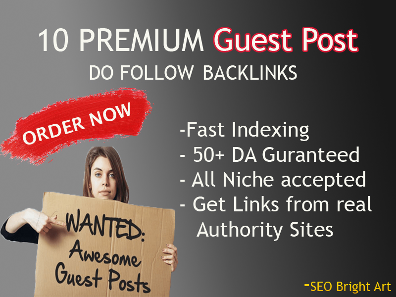 Get 10 high Authority Guest Posts. Writing and publishing included.