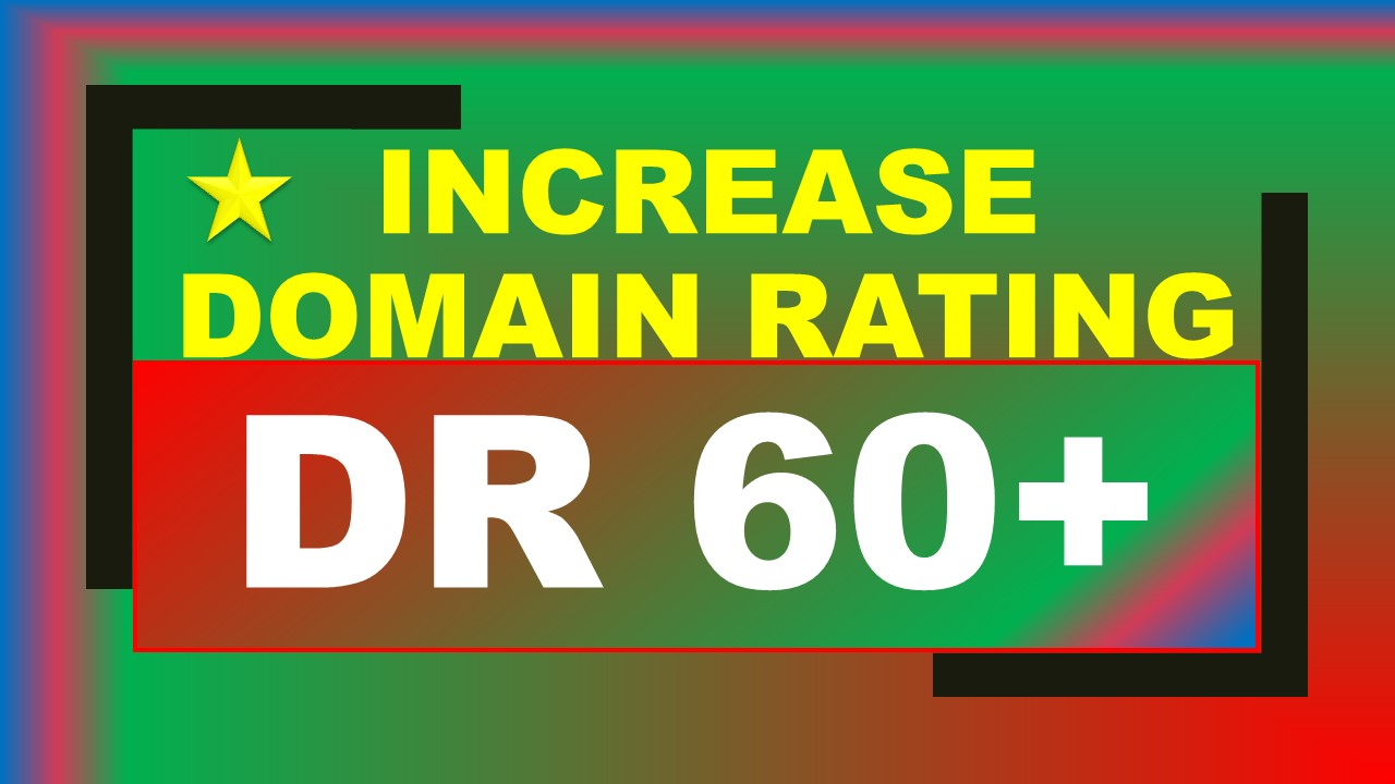 i will increase your site's DR 60 plus with high dr backlinks