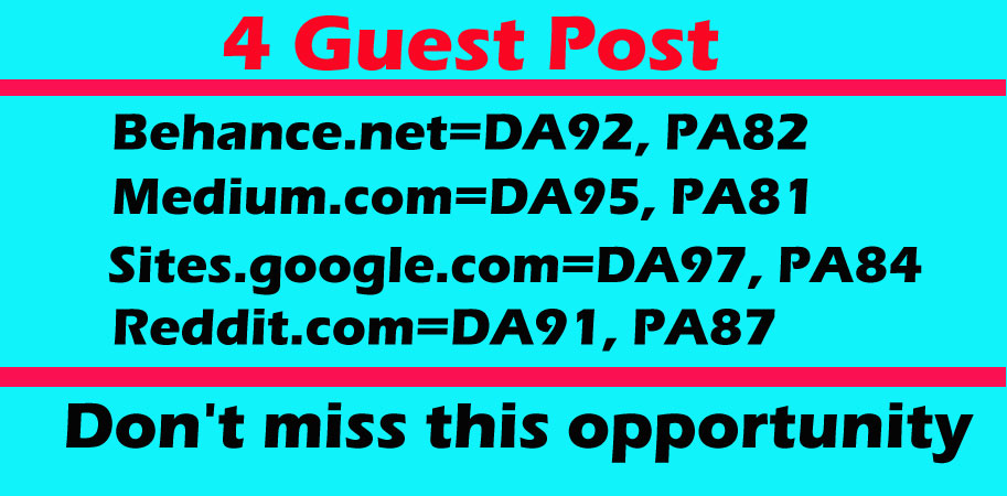 Write and Publish High Quality 4 Guest Posts on High DA, PA Websites