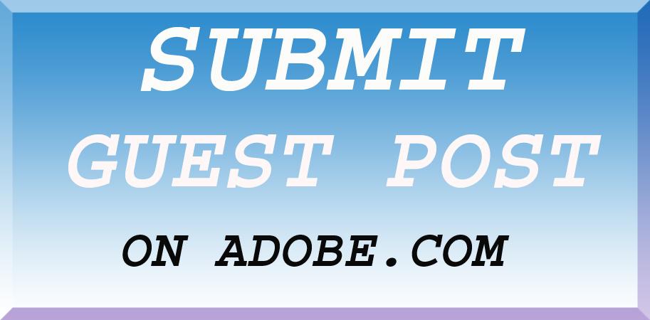 Write & Publish Guest Post on Adobe,  DA98,  PA81