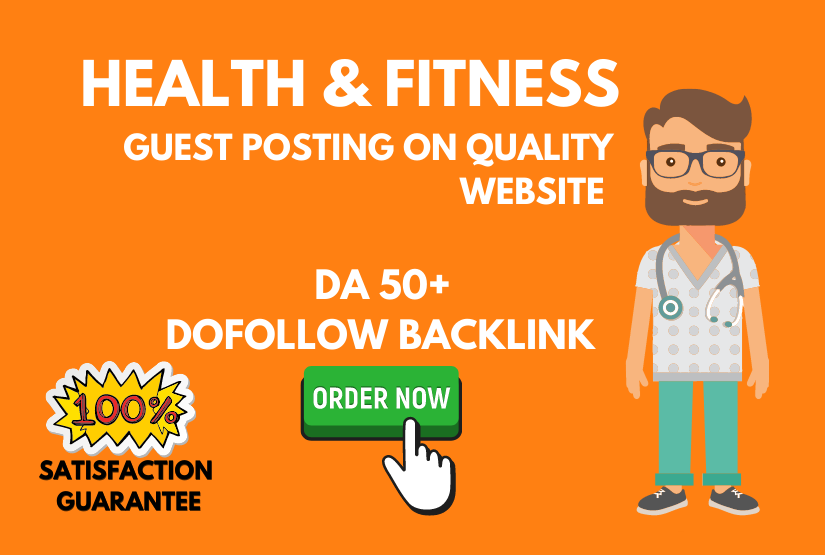 Are you looking for Health & Fitness Guest Post If yes then this service is for you.