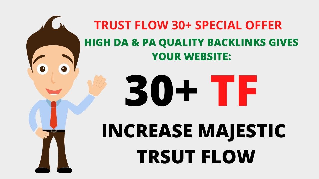 I will increase majestic trust flow 30 plus 100 guaranteed