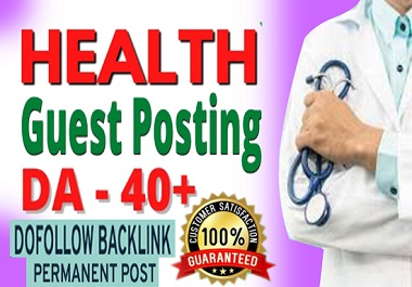 I will create guest post in da 40 health and fitness blog