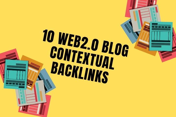 I will create 10 powerful SEO contextual backlinks,  web 2 0 blogs