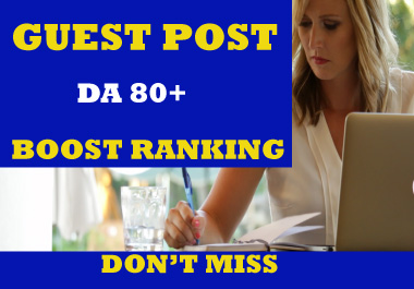 write and publish 2 Dof0llow guest post on DA 80+ websites permanent post