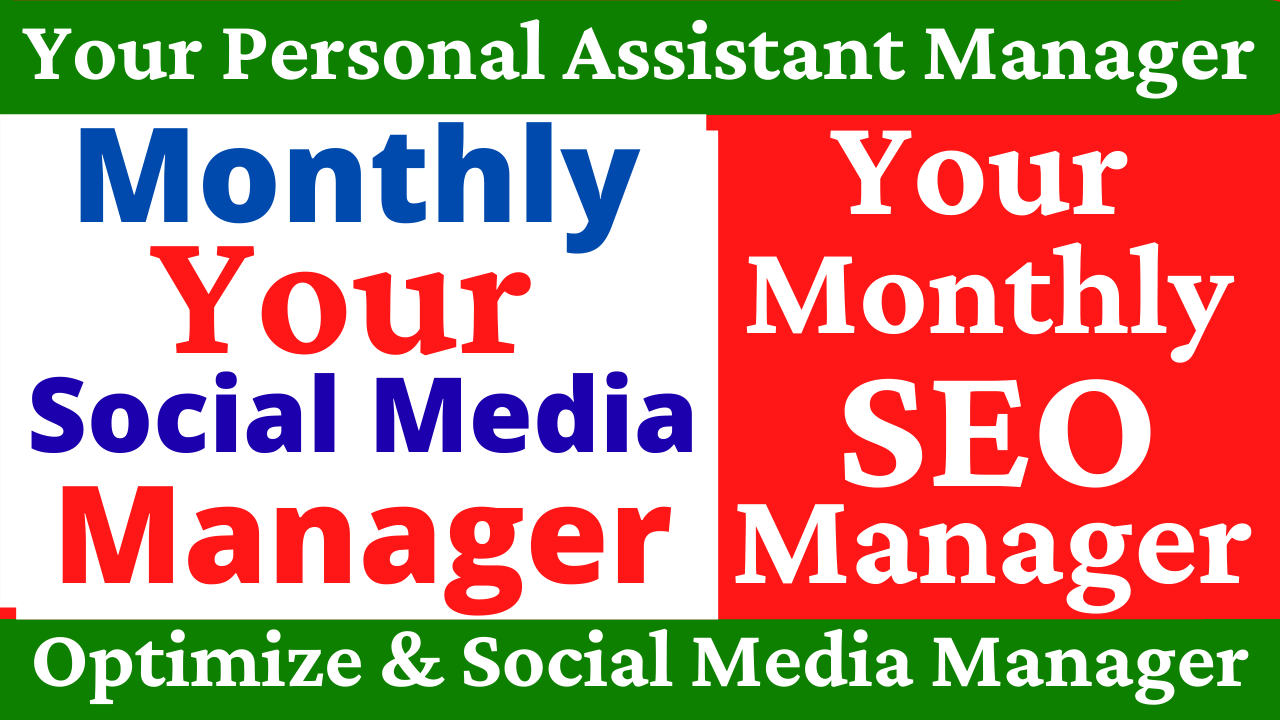 Monthly Your Social Media Manager And Monthly Your Personal SEO Assistant Manager