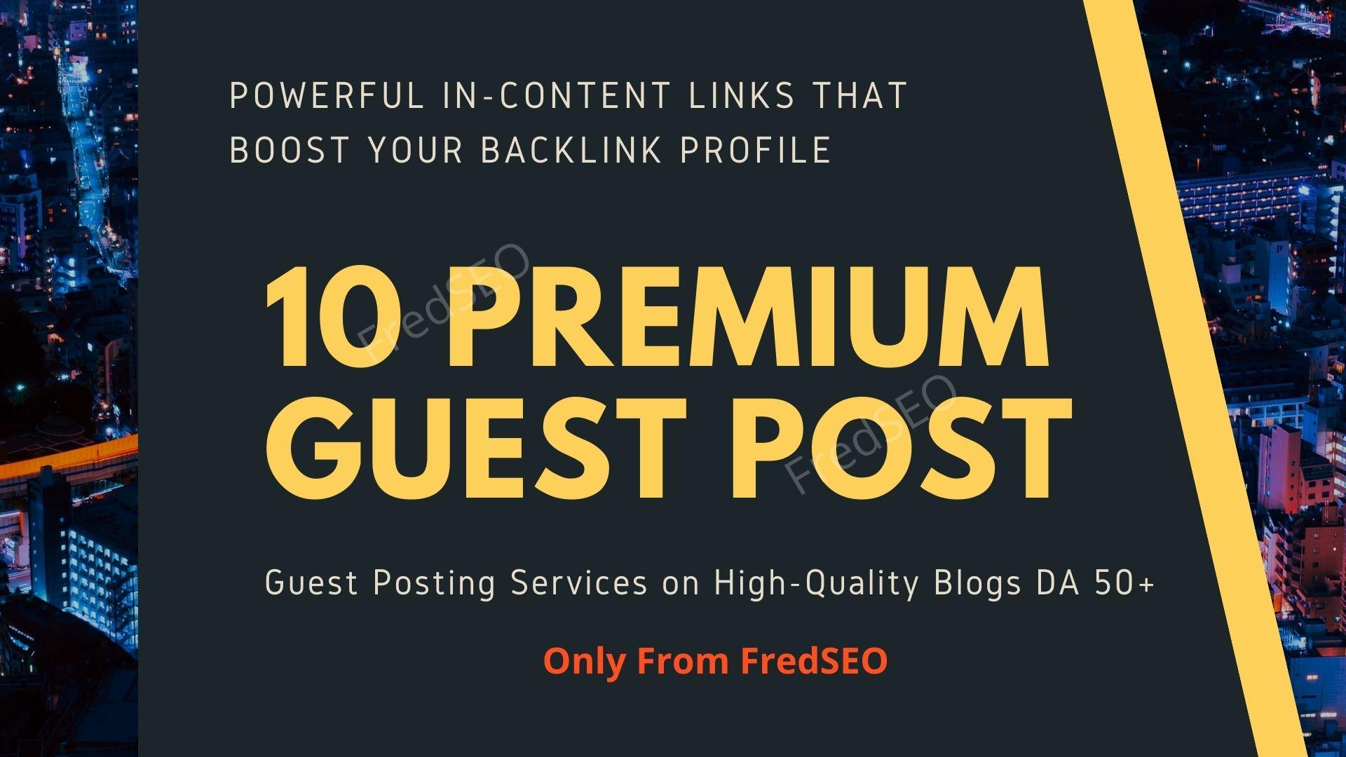 10 Premium Guest Post on DA50+ websites